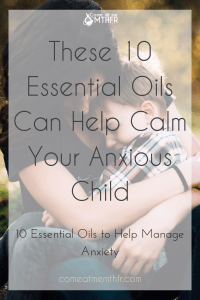 Essential Oils to help with anxiety in children