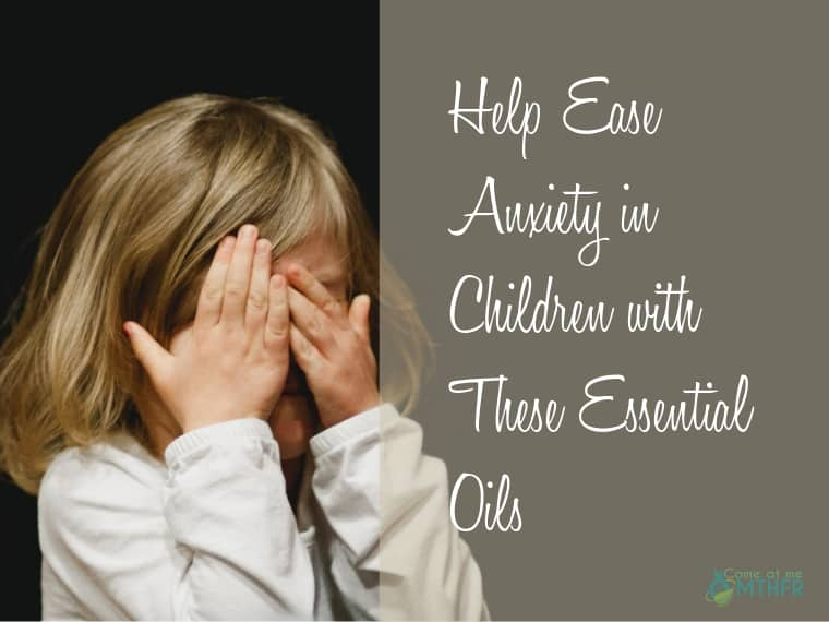 childhood anxiety essential oils that can help