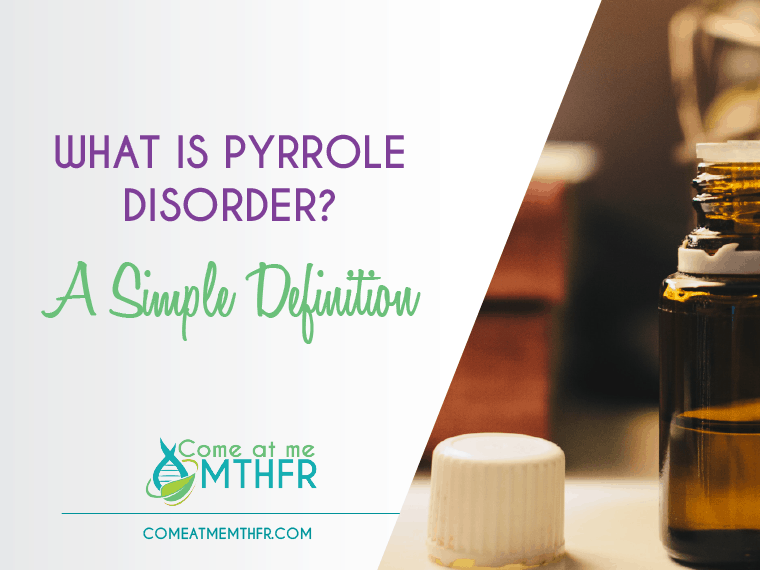 simple definition of what pyrrole disorder is.