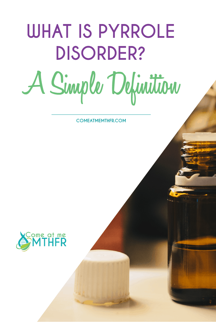 What is Pyrrole Disorder? A Simple Definition