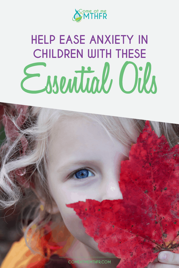 anxious child, anxiety in children essential oils to help