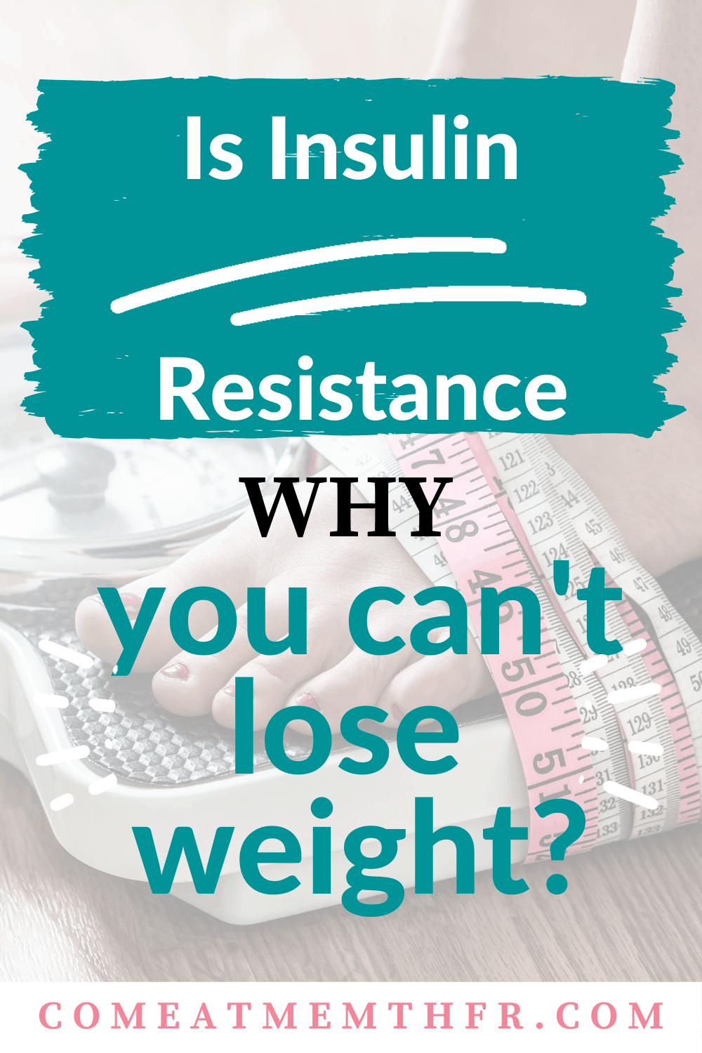 Is insulin resistance why you can't lose weight?